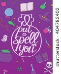 i put a spell on you. hand... | Shutterstock .eps vector #404782402