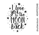 i love you to the moon and back ... | Shutterstock .eps vector #404992048