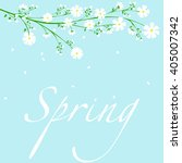 spring branch with white... | Shutterstock .eps vector #405007342