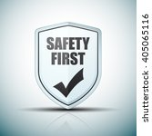 safety first shield sign | Shutterstock .eps vector #405065116