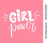 girl power. feminism quote ... | Shutterstock .eps vector #405226006