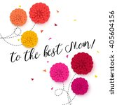 to the best mom happy mothers... | Shutterstock .eps vector #405604156