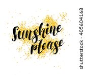 sunshine please phrase over... | Shutterstock .eps vector #405604168