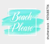 beach please text over original ... | Shutterstock .eps vector #405688756