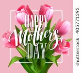 happy mothers day lettering.... | Shutterstock .eps vector #405771292