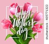 happy mothers day lettering.... | Shutterstock .eps vector #405771322