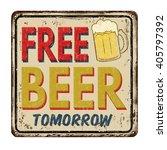 free beer tomorrow vintage... | Shutterstock .eps vector #405797392