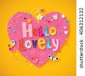 hello lovely | Shutterstock . vector #406312132