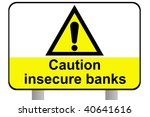 caution insecure banks sign ... | Shutterstock . vector #40641616