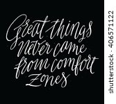 great things never came from... | Shutterstock .eps vector #406571122