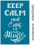 keep calm and enjoy you music   ... | Shutterstock .eps vector #406635682
