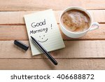 cup of coffee and note good... | Shutterstock . vector #406688872