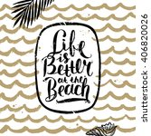life is better at the beach  ... | Shutterstock .eps vector #406820026