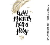 every summer has a story  ... | Shutterstock .eps vector #406825672