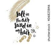 Salt In The Air Sand In My Hai...
