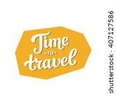 time to travel sticker. vector... | Shutterstock .eps vector #407127586