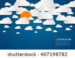 paper clouds with sun  sky... | Shutterstock .eps vector #407198782