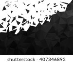 shattered black polygonal... | Shutterstock .eps vector #407346892