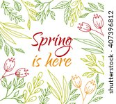spring is here card with hand...   Shutterstock . vector #407396812