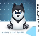 north pole animal   vector... | Shutterstock .eps vector #407498752
