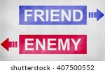 friends enemy opposite dilemma... | Shutterstock . vector #407500552