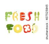 fresh food vegetables letter....   Shutterstock .eps vector #407525845