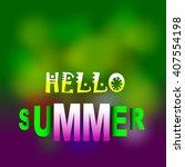writings hello summer  summer... | Shutterstock .eps vector #407554198