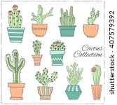 hand drawn set of cactus in the ... | Shutterstock .eps vector #407579392