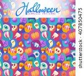 halloween seamless patterns.... | Shutterstock .eps vector #407850475