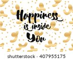 happiness is inside you...   Shutterstock .eps vector #407955175