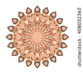 round mandala. arabic  indian ... | Shutterstock . vector #408032365