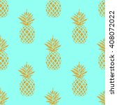 seamless summer gold pineapple... | Shutterstock .eps vector #408072022