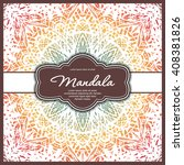 mandala card or invitation....   Shutterstock .eps vector #408381826
