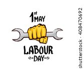 1 may   labour day. vector...   Shutterstock .eps vector #408470692