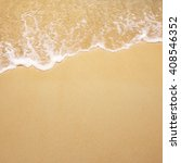 soft wave of the sea on the... | Shutterstock . vector #408546352