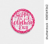 happy mothers day   poster ... | Shutterstock .eps vector #408569362