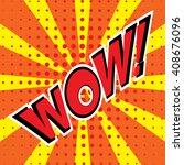 wow sound effect illustration... | Shutterstock .eps vector #408676096
