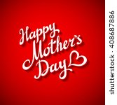 happy mothers's day... | Shutterstock .eps vector #408687886