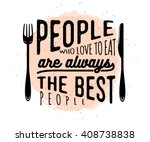 food related typographic quote. ... | Shutterstock .eps vector #408738838