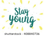 stay young inspirational... | Shutterstock .eps vector #408840736