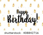 happy birthday inscription.... | Shutterstock .eps vector #408842716