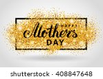 happy mother day gold glitter... | Shutterstock .eps vector #408847648