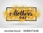 happy mother day gold glitter... | Shutterstock .eps vector #408847648