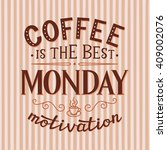 coffee is the best monday... | Shutterstock .eps vector #409002076
