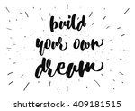 build your own dream... | Shutterstock .eps vector #409181515
