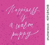 hapiness is a warm puppy t... | Shutterstock .eps vector #409184248