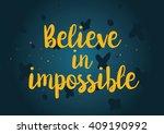 believe in impossible... | Shutterstock .eps vector #409190992
