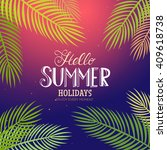 hello summer holidays and enjoy ... | Shutterstock .eps vector #409618738