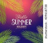 hello summer holidays and enjoy ... | Shutterstock .eps vector #409618738