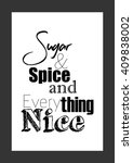 Food Quote. Sugar And Spice An...